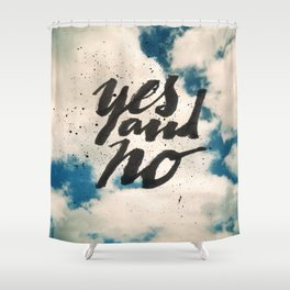Yes and No Shower Curtain