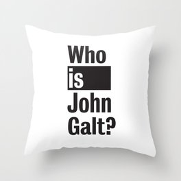 Who Is John Galt? Atlas Shrugged Ayn Rand Throw Pillow