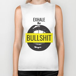 Exhale bullshit Biker Tank