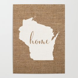 Wisconsin is Home - White on Burlap Poster