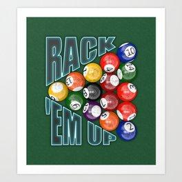 Rack Em Up Art Print