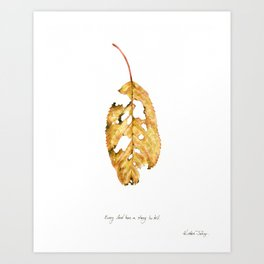 Every leaf has a story to tell Art Print