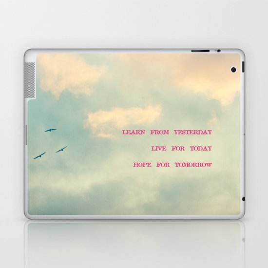 Learn from yesterday, live for today, hope for tomorrow  Laptop & iPad Skin