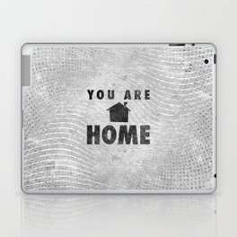 You Are Home Laptop & iPad Skin