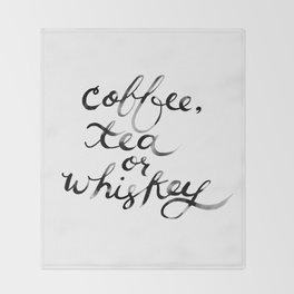 Coffee Tea or Whiskey Throw Blanket