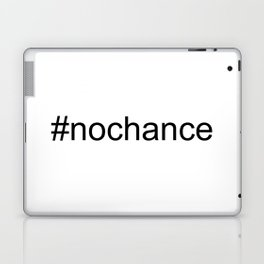 #Nochance - funny, play on words, social media humour Laptop & iPad Skin