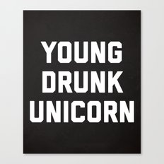Young Drunk Unicorn Funny Quote Canvas Print