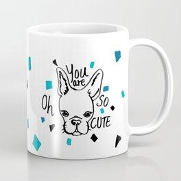 Oh You are So Cute French Bull Coffee Mug