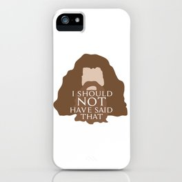 I Should Not Have Said That iPhone Case