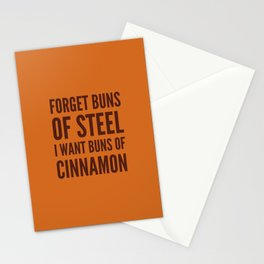 Forget Buns of Steel I want Buns of Cinnamon (Cinnamon Color & Brown) Stationery Cards