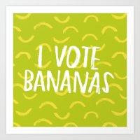 I Vote Bananas Art Print