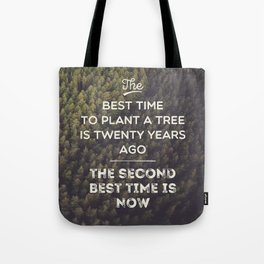 The Best Time To Plant A Tree Tote Bag