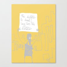the dictator is dead! long live the dictator Canvas Print