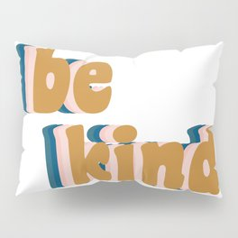 Be Kind Fun Retro Lettering Pillow Sham