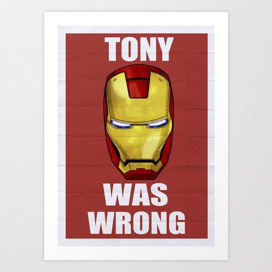 Tony Was Wrong (Iron Man Movie Version) Art Print