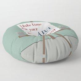 Make Time For Art Floor Pillow