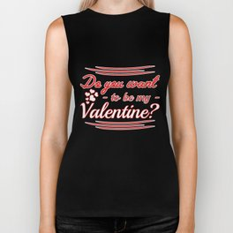 do you want to be my valentine? Biker Tank