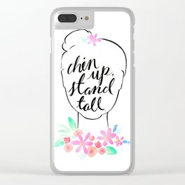 Chin Up, Stand Tall Clear iPhone Case