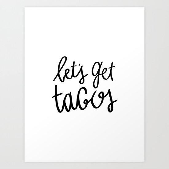 Let's get tacos - typography print Art Print