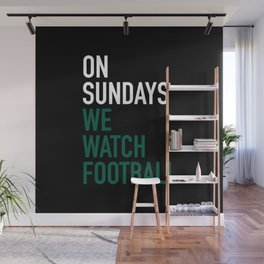 On Sundays We Watch Football Wall Mural
