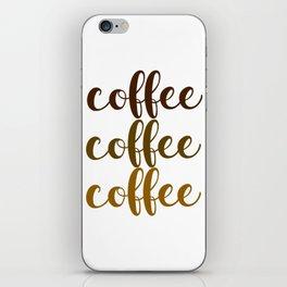 COFFEE COFFEE COFFEE iPhone Skin