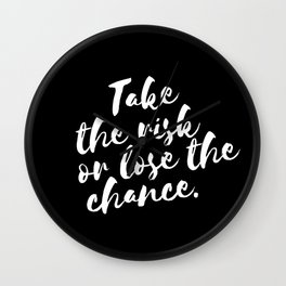 QUOTE Take The Risk Or Lose The Chance Wall Clock
