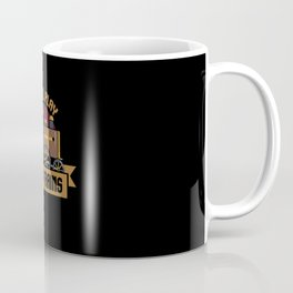 I Still Play With Trains Engine Drivers Train Coffee Mug