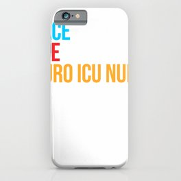 Peace Love Neuro Icu Nurse Shirt T-Shirt iPhone Case