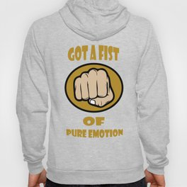 Fist of pure emotion  Hoody
