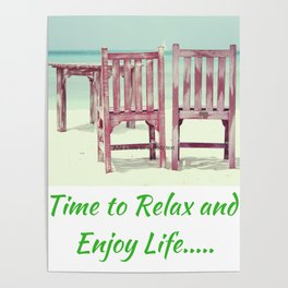 Time to Relax and Enjoy Life Poster