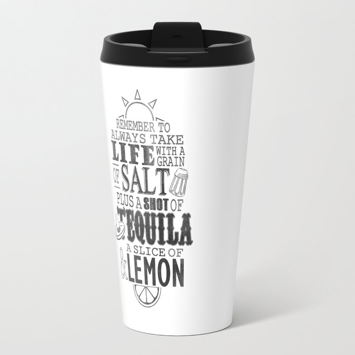 Life is like a bottle of Tequila... Travel Mug