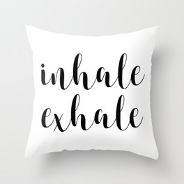 Inhale Exhale, Inspirational Quote, Motivational Quote, Art, Wall Art Throw Pillow