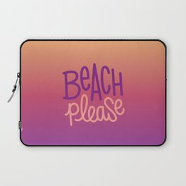 Beach please 2 Laptop Sleeve