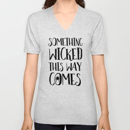 Something Wicked This Way Comes Unisex V-Neck
