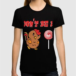 """Funny Gift Sarcastic Tee """"Don't Be A Cock Or Don't Be A Chicken Lollipop Sucker"""" T-shirt DEsign T-shirt"""