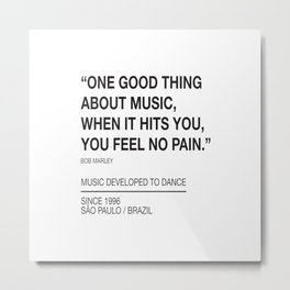 Good Thing About Music Metal Print