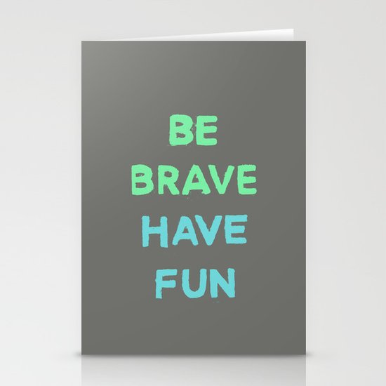 Be Brave Have Fun Stationery Cards