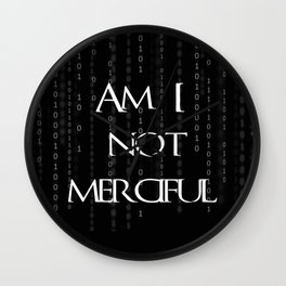 Am I not merciful? Wall Clock