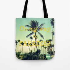 On my way to Paradise Tote Bag