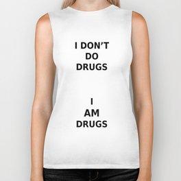 I don't do drugs Biker Tank