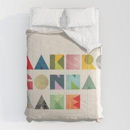 Makers Gonna Make Comforters