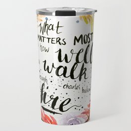 "Charles Bukowski quote ""What matters most is how well you walk through fire."" Travel Mug"