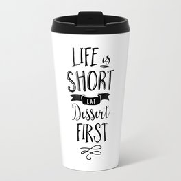 Life is Short Eat Dessert First black-white typography poster modern canvas wall art home decor Travel Mug