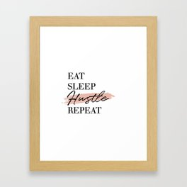 Eat Sleep Hustle Repeat Framed Art Print