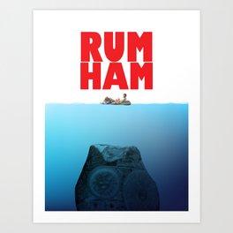 RUM HAM Art Print