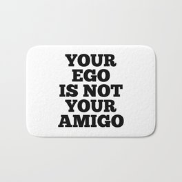 Your Ego is Not Your Amigo Bath Mat