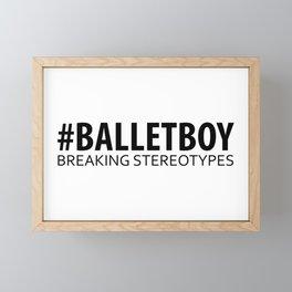 Ballet Boy - Breaking Stereotypes Framed Mini Art Print