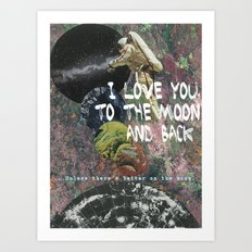 I LOVE YOU, TO THE MOON AND BACK. Art Print