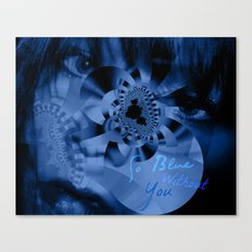 So Blue Without You Canvas Print