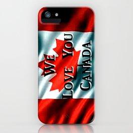 We Love You Canada iPhone Case